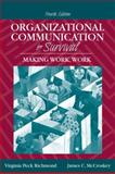 Organizational Communication for Survival : Making Work, Work, Richmond, Virginia Peck and McCroskey, James C., 0205535054