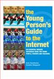 The Young Person's Guide to the Internet : The Essential Website Reference Book for Young People, Parents and Teachers, Hawthorne, Kate and Sheppard, Daniela, 0415345057