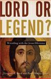 Lord or Legend?, Greg Boyd and Paul Rhodes Eddy, 0801065054