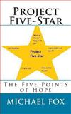 Project Five-Star: the Five Points of Hope, Michael Fox, 1463765053