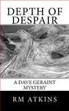 Depth of Despair, R. Atkins, 1475195052