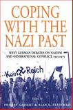 Coping with the Nazi Past : West German Debates on Nazism and Generational Conflict, 1955-1975, Gassert, 1845455053