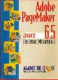 Adobe Pagemaker 6.5 : Advanced Electronic Mechanicals, Against the Clock, Inc. Staff, 013080505X
