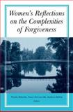 Women's Reflections on the Complexities of Forgiveness, , 041595505X