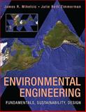 Environmental Engineering : Fundamentals, Sustainability, Design, Mihelcic, James R. and Paterson, Kurt, 0470165057