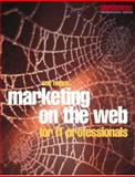 Marketing on the Web for IT Professionals, Nugus, Sue, 0750645059