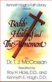 Bodily Healing and the Atonement, T. J. McCrossan, 0892765054