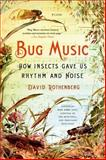 Bug Music, David Rothenberg, 1250045053