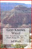God Knows What, Jeff Block, 1494825058