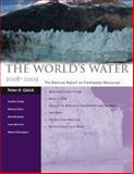 The World's Water 2008-2009 : The Biennial Report on Freshwater Resources, Gleick, Peter H., 1597265055