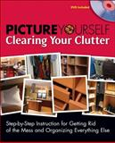 Picture Yourself Clearing Out Your Clutter, Ballew, Joli, 1598635050
