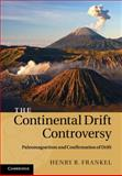 The Continental Drift Controversy, Frankel, Henry, 0521875056
