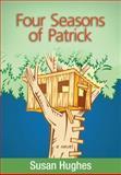 Four Seasons of Patrick, Susan Hughes, 0889955050