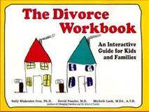 The Divorce Workbook, Sally B. Ives and David Fassler, 0914525050