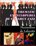 Thematic Encyclopedia of Cabaret Jazz : Comprehensive History of Cabaret, De Lafayette, Maximillien, 0979975050