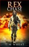 Rex Chase : A Novel, Wheat, Tim, 0989635058