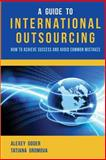 A Guide to International Outsourcing, Alexey Goder and Tatiana Gromova, 1492835056