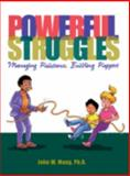 Powerful Struggles : Managing Resistance, Building Rapport, Maag, John W., 1570355053