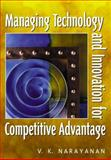 Managing Technology and Innovation for Competitive Advantage, Narayanan, V. K., 0130305065