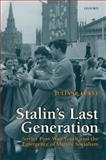 Stalin's Last Generation : Soviet Post-War Youth and the Emergence of Mature Socialism, Fürst, Juliane, 0199575061