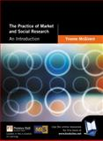 The Practice of Market and Social Research : An Introduction, McGivern, Yvonne, 027365506X