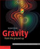 Gravity from the Ground Up, Bernard F. Schutz, 0521455065