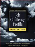 Job Challenge Profile, Facilitator's Guide Package (Includes Participant Workbook Pkg, and Facilitator's Guide) : Learning from Work Experience, Center for Creative Leadership Staff and McCauley, Cynthia D., 0787945064