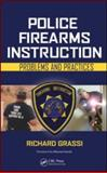 Police Firearms Instruction : Problems and Practices, Grassi, Richard, 1420065068