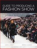 Guide to Producing a Fashion Show 3rd Ed, Everett, Judith C. and Swanson, Kristen K., 1609015061