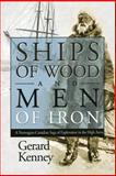 Ships of Wood and Men of Iron, Gerard Kenney, 1897045069