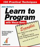 Learn to Program with Visual Basic Examples, Smiley, John, 190274506X