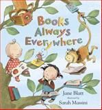 Books Always Everywhere, Jane Blatt, 0385375069