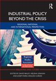 Industrial Policy Beyond the Crisis : Regional, National and International Perspectives, , 0415685060
