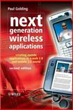 Next Generation Wireless Applications : Creating Mobile Applications in a Web 2. 0 and Mobile 2. 0 World, Golding, Paul, 0470725060