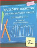 Building Reading Comprehension Habits in Grades 6-12 : A Toolkit of Classroom Activities (second Ediiton), Zwiers, Jeff, 0872075060