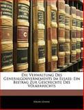 Die Verwaltung des Generalgouvernements Im Elsass, Edgar Löning, 1141325063