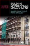 Building Maintenance Management, Chanter, Barrie and Swallow, Peter, 1405135069