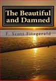 The Beautiful and Damned, F. Scott Fitzgerald, 1499745060
