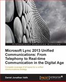 Microsoft Lync 2013 Unified Communications: from Telephony to Real Time Collaboration in the Digital Age, Muhammad Rashid, 1849685061