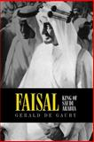 Faisal : King of Saudi Arabia, De Gaury, Gerald, 1891785060