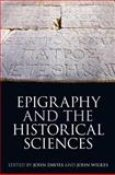 Epigraphy and the Historical Sciences, , 0197265065