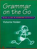 Grammar on the Go : Quick and Easy Blackboard Activities, Holder, Victoria, 0201595060