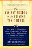 The Ancient Wisdom of the Chinese Tonic Herbs, Ron Teeguarden, 0446675067
