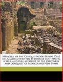 Memoirs, of the Conquistador Bernal Diaz Del Castillo Written by Himself Containing a True and Full Account of the Discovery and Conquest of Mexico, Bernal Díaz del Castillo and John Ingram Lockhart, 1176825062