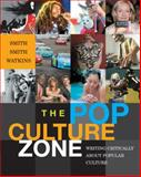 The Pop Culture Zone : Writing Critically about Popular Culture, Smith, Allison D. and Watkins, Stacia, 1428205063