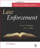 Briefs of Leading Cases in Law Enforcement, Del Carmen, Rolando V. and Walker, Jeffery T., 1437735061