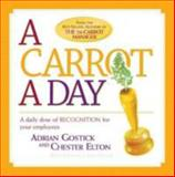 A Carrot a Day, Adrian Gostick and Chester Elton, 1586855069
