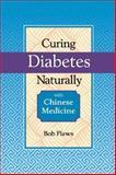 Controlling Diabetes Naturally with Chinese Medicine, Lynn M. Kuchinski, 1891845063