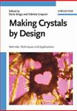 Making Crystals by Design : Methods, Techniques and Applications, , 3527315063
