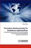 Procedure Restructuring for Ambitious Optimization, Thomas Way, 3838345061